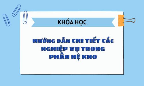Khóa học 6: Hướng dẫn sử dụng cơ bản MISA SME.NET - Các nghiệp vụ trong phân hệ KHO