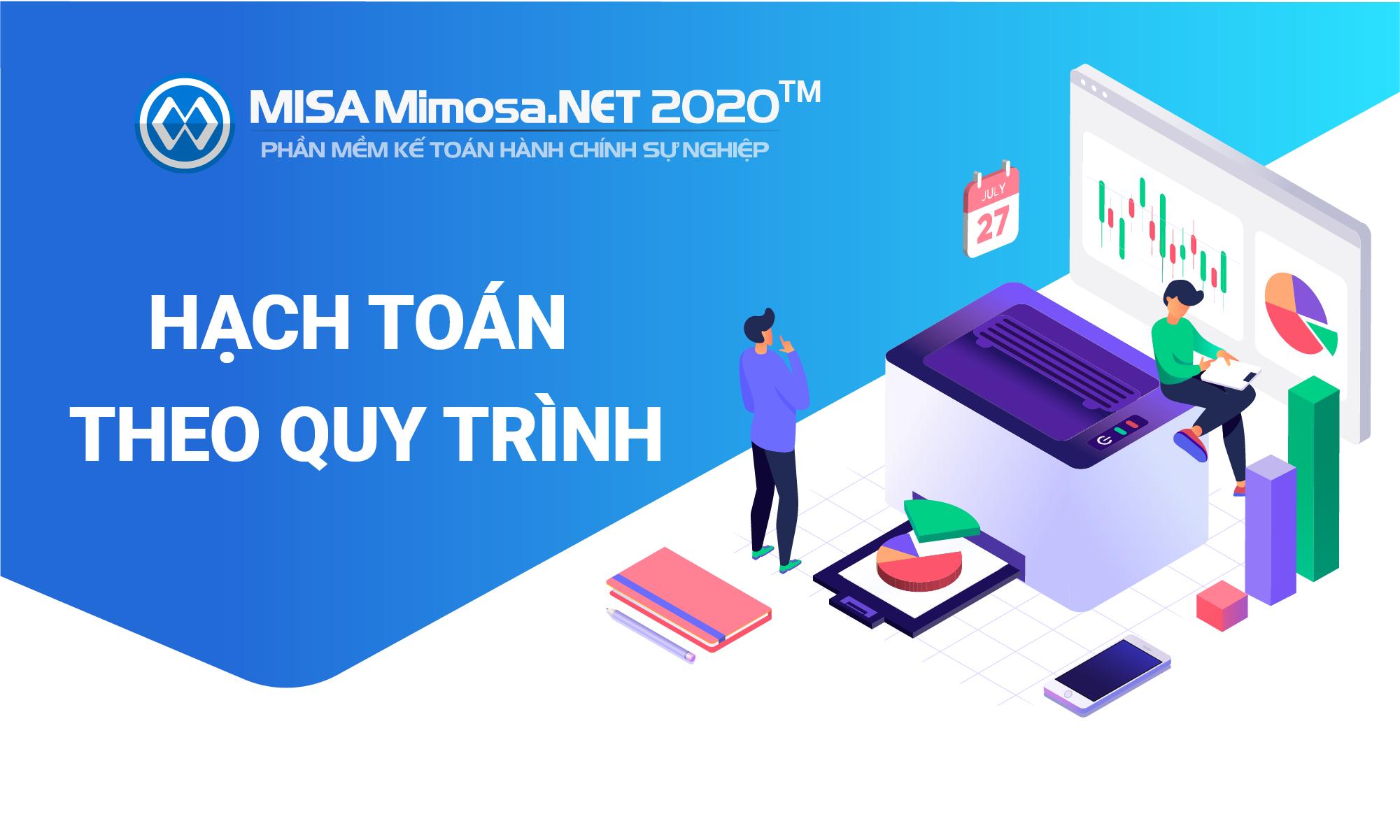 Hướng dẫn hạch toán theo quy trình trên phần mềm kế toán hành chính sự nghiệp MISA Mimosa.NET