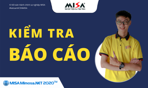 Hướng dẫn kiểm tra báo cáo trên phần mềm kế toán Hành chính sự nghiệp MISA Mimosa.NET